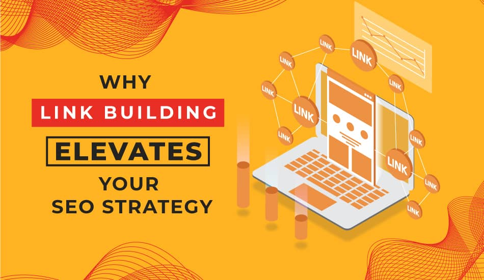 Why Link Building Elevates Your SEO Strategy?