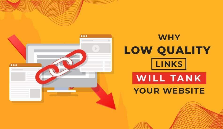 Why Low-Quality Links will tank your website